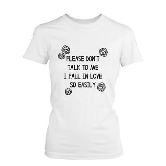 Please Don't Talk to Me I Fall in Love Easily Women's T-Shirt Funny Graphic Tee Funny Shirt