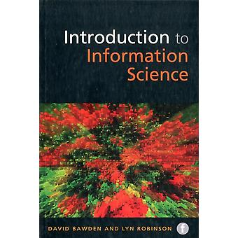 The Facet LIS Textbook Collection: Introduction to Information Science (Foundations of the Information Sciences) (Paperback) by Bawden David Robinson Lyn