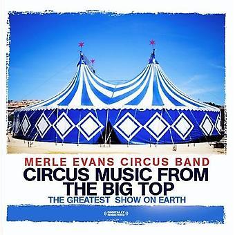 Evans, Merle Circus Band - Zirkusmusik aus dem Zirkuszelt-the Greatest Show on [CD] USA import