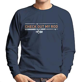 Check Out My Rod Men's Sweatshirt