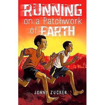 Running on a Patchwork of Earth by Jonny Zucker & Emmanuel Cerisier