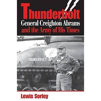 Thunderbolt - General Creighton Abrams and the Army of His Times by Le