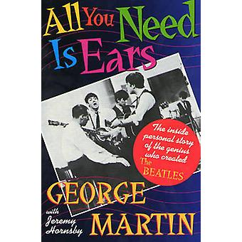 All You Need is Ears by George Martin - Jeremy Hornsby - 978031211482