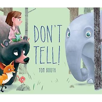 Don't Tell! by Tom Booth - 9781250117373 Book