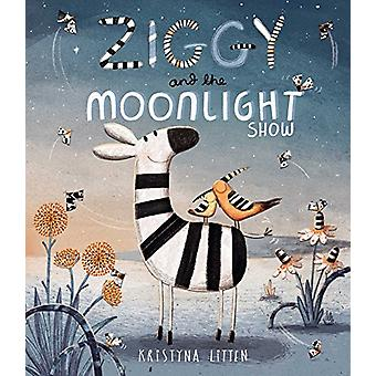 Ziggy and the Moonlight Show by Kristyna Litten - 9781471145803 Book