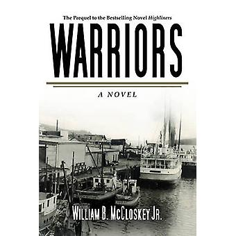 Warriors by William B McCloskey - 9781626361072 Book