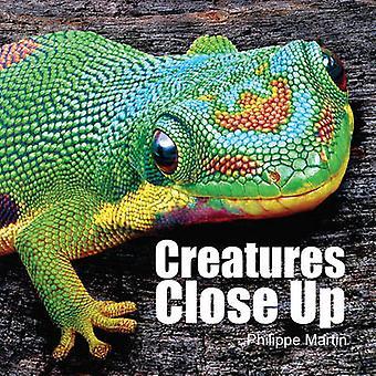Créatures Close Up par Gillian Watts - Philippe Martin - 9781770857827