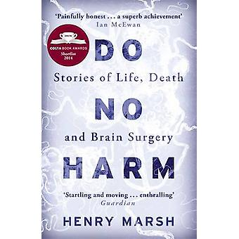 Do No Harm - Stories of Life - Death and Brain Surgery by Henry Marsh