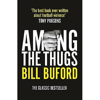 Among The Thugs by Bill Buford - 9781784759544 Book