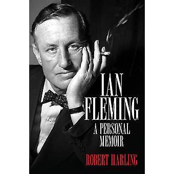Ian Fleming - A Personal Memoir by Robert Harling - 9781849549356 Book