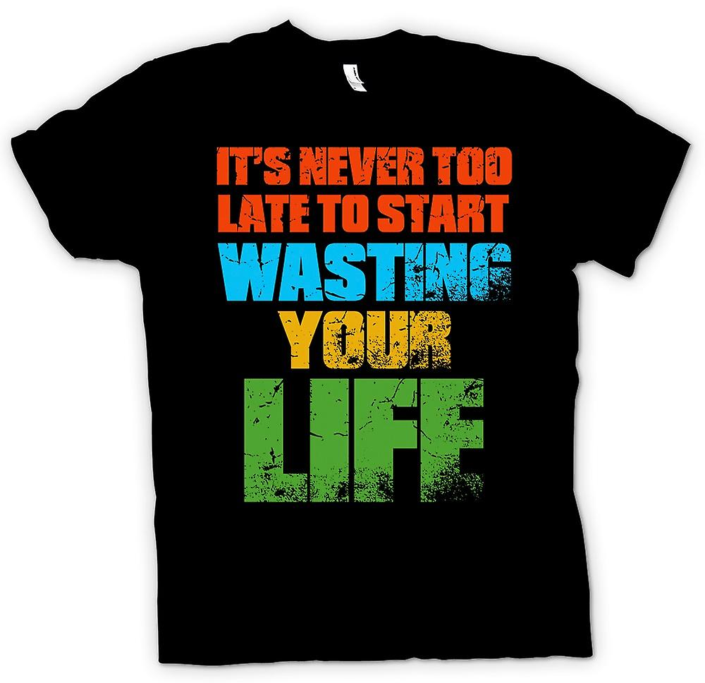 Kids T-shirt - Its Never To late To Start Wasting Your Life - Funny