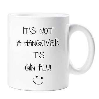 It's Not A Hangover It's Gin Flu Mug