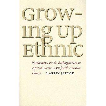 Growing Up Ethnic - Nationalism and the Bildungsroman in African Ameri