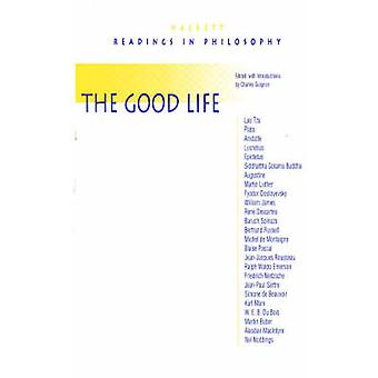 The Good Life by Charles B. Guignon - 9780872204386 Book