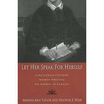 Låt henne talar för sig själv - artonhundratalet kvinnor skriver om kvinnor