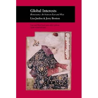 Global Interests - Renaissance Art Between East and West by Lisa Jardi