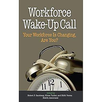 Arbetsstyrka vakna-upp kalla: Din arbetsstyrka är omklädningsrum, är du?