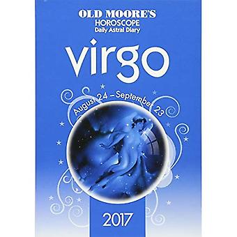 Old Moore's 2017 Astral Diaries Virgo 2017 (Old Moore's Astral Diaries)