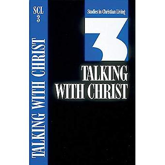 Talking with Christ (Studies in Christian Living)