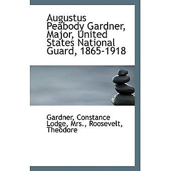 Augustus Peabody Gardner, guardia nacional importante, Estados Unidos 1865-1918