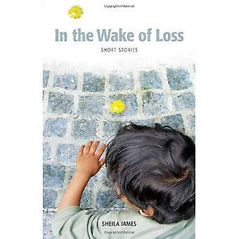 In the Wake of Loss: Short Stories
