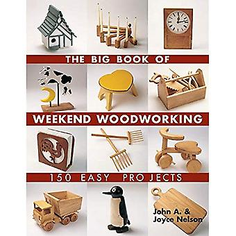The Big Book of Weekend Woodworking (Big Book of ... Series) (Big Book of ... Series)