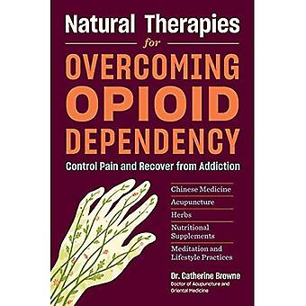 Natural Therapies for Overcoming Opoid Dependency