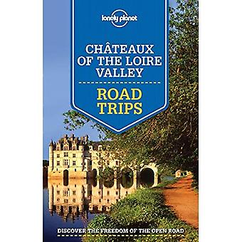 Lonely Planet Cho�teaux of the Loire Valley Road Trips (Travel Guide)