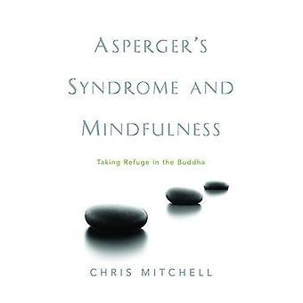 Asperger Syndrom und Achtsamkeit: Zuflucht in der Buddha