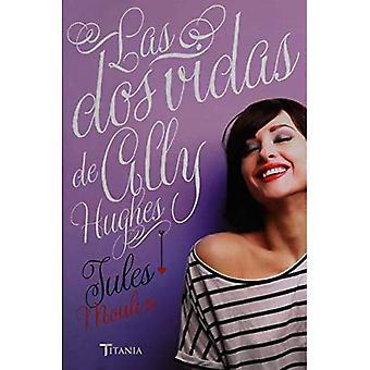 Las DOS Vidas de Ally Hugues