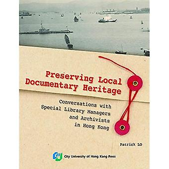 Preserving Hong Kong: Conversations with Special Library Managers and Cultural/Documentary Heritage Archivists