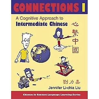 Connections I: A Cognitive Approach to Intermediate Chinese (Chinese in Context Language Learning Series)
