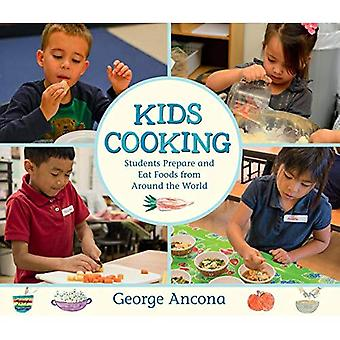Kids Cooking: Students Prepare and Eat Foods from� Around the World