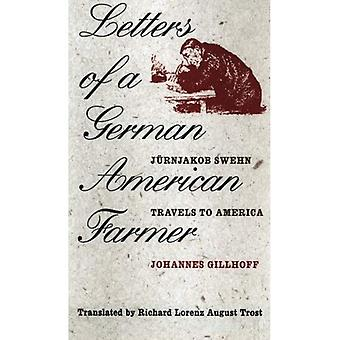 Letters of a German American Farmer : Juernjakob Swehn Travels to America