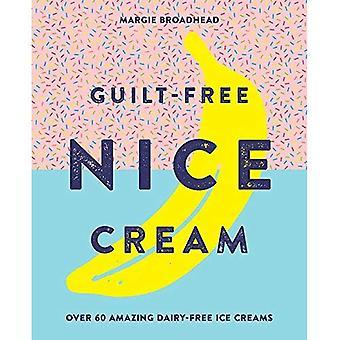 Guilt-Free Nice Cream: Over� 70 Amazing Dairy-Free Ice Creams