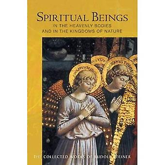 Spiritual Beings in the Heavenly Bodies and in the Kingdoms of Nature (Collected Works of Rudolf Steiner)