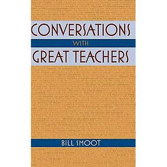 Conversations with Great Teachers by Smoot & Bill