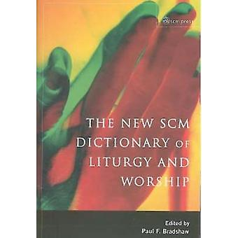 New Scm Dictionary of Liturgy and Worship by Bradshw & Paul F.