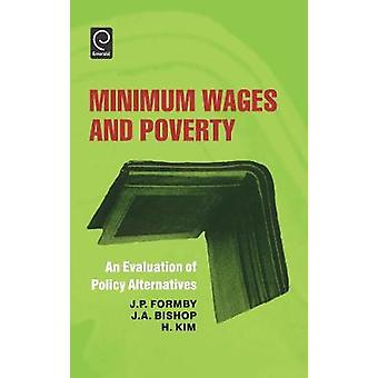 Minimum Wages and Poverty An Evaluation of Policy Alternatives by Formby & J. P.