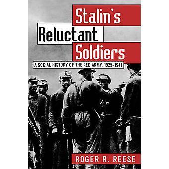 Soldado de Stalins renuentes una historia Social del ejército rojo 19251941 por Reese y Roger R.