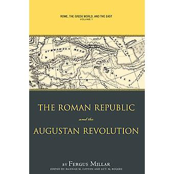 Rome the Greek World and the East Volume 1 The Roman Republic and the Augustan Revolution by Millar & Fergus