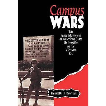 Campus Wars i fredsrörelsen på amerikanska statliga universitet i Vietnam eran av Heineman & Kenneth J.