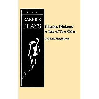 A Tale of Two Cities by Fitzgibbons & Mark