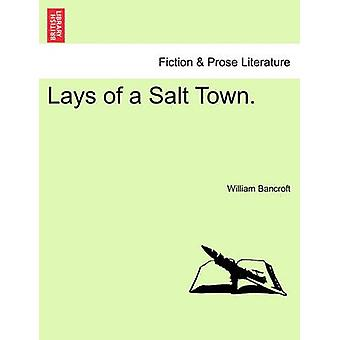 Lays of a Salt Town. by Bancroft & William