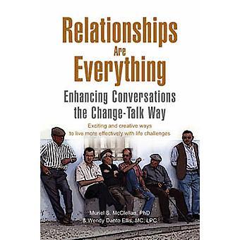 Relationer är allt av Muriel S. McClellan & Phd &. Wendy Danto