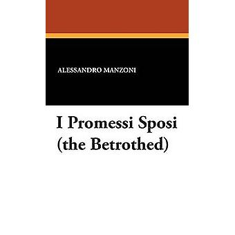 I Promessi Sposi the Betrothed by Manzoni & Alessandro