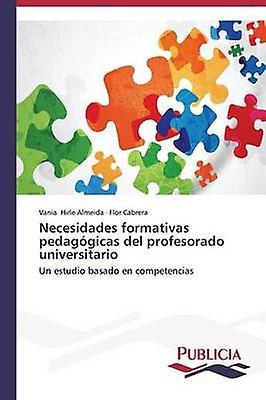 Necesidades formativas pedaggicas del profesorado universitario by Hirle Almeida Vania
