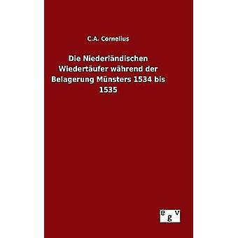 Sterben der Niederlndischen Wiedertufer Whrend der Belagerung Mnsters 1534 Bis 1535 von Cornelius & C.A.