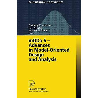 MODA 6  Advances in ModelOriented Design and Analysis  Proceedings of the 6th International Workshop on ModelOriented Design and Analysis held in PuchbergSchneeberg Austria June 2529 2001 by Atkinson & Anthony