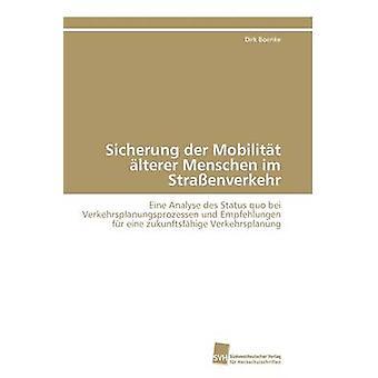 Sicherung der Mobilitt lterer Menschen im Straenverkehr by Boenke Dirk